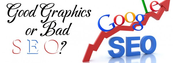 Good Graphics or Bad SEO