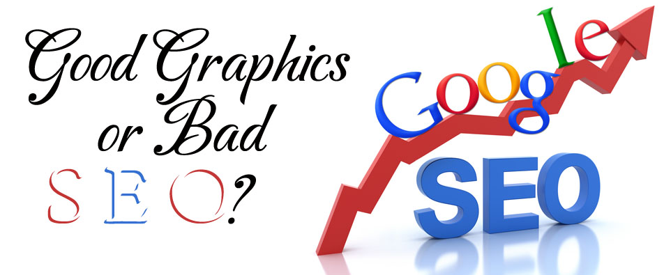 Good Graphics or Bad SEO?