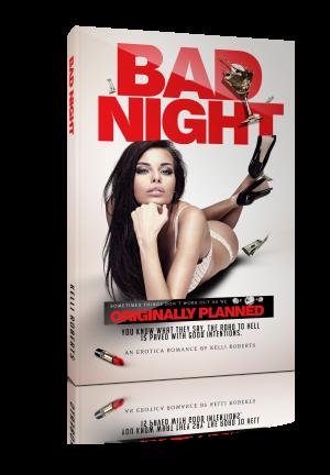 Bad Night by Kelli Roberts